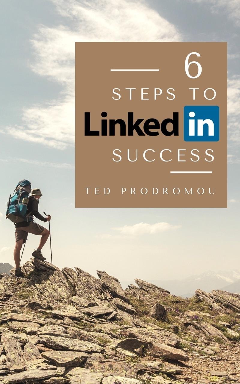 6 Steps to LinkedIn Success
